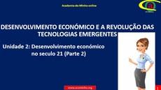 Unidade 2: Desenvolvimento económico no século 21 (Parte 2)